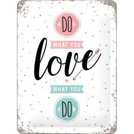 Do What You Love - Love What You Do