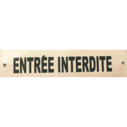 Panneau - Entrée Interdite